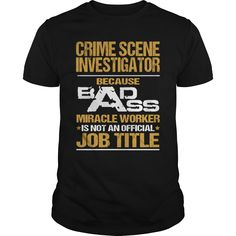 CRIME SCENE INVESTIGATOR - ᐂ BADASS NEWCRIME SCENE INVESTIGATOR - BADASS NEWCRIME SCENE INVESTIGATOR - BADASS NEW
