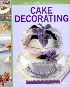 Cake Decorating (New Holland Professional) : Hardback : Rachel Brown . Cake Decorating Books, Cake Decorating Supplies, Crazy Cakes, Professional Cake Decorating, Rachel Brown, Writing A Book Review, Sterling Publishing, Baking And Pastry, New Holland
