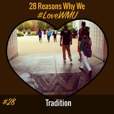Our 28th and last reason to #LoveWMU this month is the rich tradition this campus holds! Everyone knows not to walk on the W, right? Keep posting pictures of why you #LoveWMU, but remember that every day's a great day to be a Bronco! #WMU #WMUBroncos #GoWest