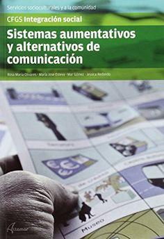 Sistemas aumentativos y alternativos de comunicación / Rosa María Olivares Mateos... [et al.] Altamar, 2015