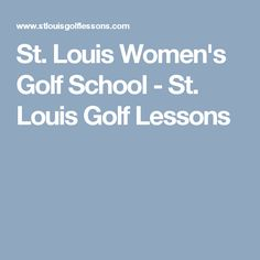 St. Louis Women's Golf School - St. Louis Golf Lessons