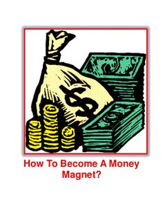 How to become a money magnet? by WhiteDog9 via slideshare