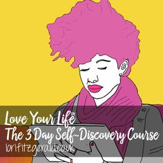 Love Your Life Incredible 3 Day Self Discovery Course  lorifitzgerald.co.uk