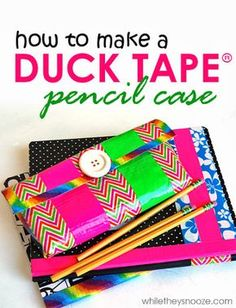 While They Snooze: How to Make a Duck Tape Pencil Case #DuckTapeatWalmart