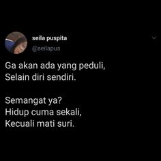 Text Quotes, Mood Quotes, Positive Quotes, Funny Quotes, Life Quotes, Quotes Lucu, Cinta Quotes, Instagram Bio Quotes, Twitter Quotes
