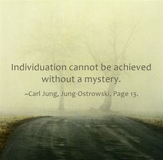 Individuation cannot be achieved without a mystery.