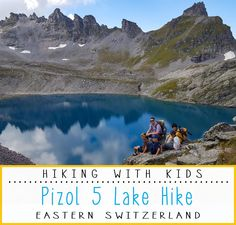 Beautiful alpine hike to five lakes in Eastern Switzerland. A long tough hike but possible with kids who are good hikers and so worth the effort!