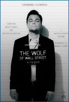 Leonardo DiCaprio Wolf Of Wall Street...He's finally making movies I want to see again, Gatsby was great :)
