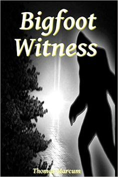 Bigfoot Witness - Kindle edition by Thomas Marcum, Greg Champy. Religion & Spirituality Kindle eBooks @ Amazon.com.