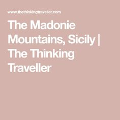The Madonie Mountains, Sicily | The Thinking Traveller