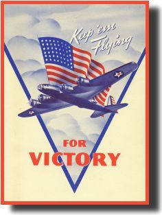 """""""Keep 'Em Flying for Victory"""" ~ WWII poster"""