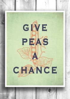 Give Peas A Chance - Fine art letterpress poster - Typographic print – Happy Letter Shop Kitchen Prints, Kitchen Wall Art, Kitchen Decor, Kitchen Hacks, Give Peas A Chance, Typographic Poster, Typography, Inspirational Signs, Letterpress Printing