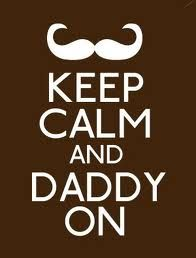 Dads, we all count on you to keep your cool in tough situations! So ... Keep Calm and Daddy On.  Happy Father's Day to all you cool dads!
