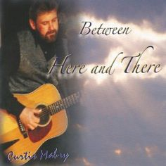 Between Here and There - Curtis Mabry