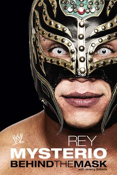 """Read """"Rey Mysterio Behind the Mask"""" by Jeremy Roberts available from Rakuten Kobo. He's called the human highlight reel of professional wrestling. His high-flying acrobatics have thrilled fans on every c. Champions Of The World, Wwe Champions, Rey Mysterio 619, Mexican Mask, Eddie Guerrero, Mick Foley, Biography Books, Book Images, Challenges"""