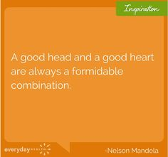 """A good head and a good heart are always a formidable combination"" - Nelson Mandela #everydayhealth"