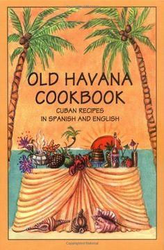 old havana cookbook cuban recipes in spanish and english bilingual cookbooks by rafael