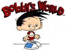 Bobby's World--Heck yeah!  Every morning before school while eating my Cheerio's!