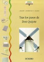 Tras los pasos de Don Quijote / J. Ballbé, I. Domínguez, C. Iglesias