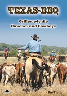 Download Texas BBQ: Grillen wie die Rancher und Cowboys (German Edition) by Ute Tietje PDF, EPUB, Kindle, Audiobooks Online Texas Bbq, Cowboys, Baseball Cards, Reading, Epub Kindle, Products, Proud Of You, Adventure, Side Dishes