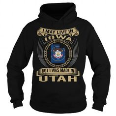 LIVE IN IOWA - MADE IN UTAH - SPECIAL T-SHIRTS, HOODIES (39.99$ ==► Shopping Now) #live #in #iowa #- #made #in #utah #- #special #SunfrogTshirts #Sunfrogshirts #shirts #tshirt #hoodie #tee #sweatshirt #fashion #style