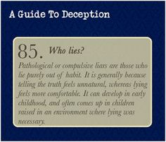 a guide to deception   Please note that pathological liars are not, in general, more cunning ...