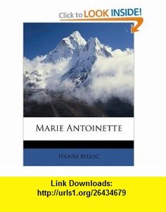 Marie Antoinette (9781178018301) Hilaire Belloc , ISBN-10: 117801830X  , ISBN-13: 978-1178018301 ,  , tutorials , pdf , ebook , torrent , downloads , rapidshare , filesonic , hotfile , megaupload , fileserve