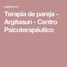 Terapia de pareja - Argitasun - Centro Psicoterapéutico