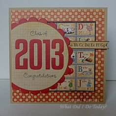 MFTWSC122 Class of 2013 by Jacquie J - Cards and Paper Crafts at Splitcoaststampers