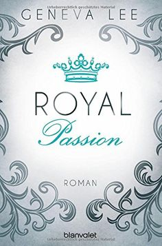 Royal Passion: Roman (Die Royals-Saga, Band 1) von Geneva Lee http://www.amazon.de/dp/3734102839/ref=cm_sw_r_pi_dp_z.7Rwb1VNA4HN