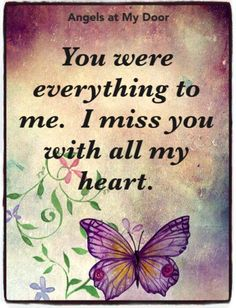You were everything for me . I miss you with all my heart, Natalie ❤ You . - You were everything for me . I miss you with all my heart, Natalie ❤ You were everything to me. Missing My Husband, Missing You So Much, Missing You In Heaven, Grieving Quotes, Miss You Mom, Missing You Quotes, Love Poems For Him, Grief Loss, Memories Quotes