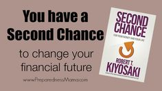GIVEAWAY!Second Chance by RichDad writer Robert Kiyosaki. You have a second chance to change your financial future | PreparednessMama