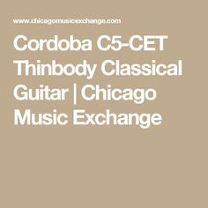 Cordoba C5-CET Thinbody Classical Guitar | Chicago Music Exchange