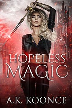 Hopeless Magic: A Reverse Harem Series (The Hopeless Series Book 1) by [Koonce, A.K.]