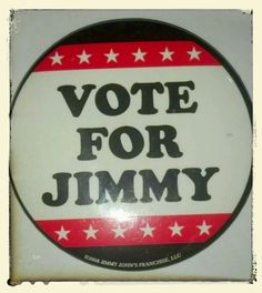 Jimmy Johns Campaign Patriotic  Button Pin Black White Red Stars Vote for Jimmy #JimmyJohns