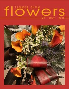 29 JULY 2015… A Year in Flowers PLANT LIST: Calla Lilies, Cordyline foliage, Eryngium, Artemisia & Wax Flowers SEEN AT: Flora in Winter 2015-Worcester, MA MORE INFO AT: www.FlowerShowFlowers.com