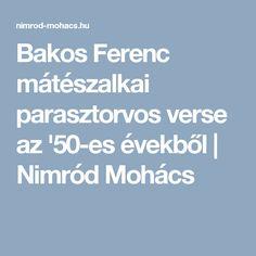 Bakos Ferenc mátészalkai parasztorvos verse az '50-es évekből   Nimród Mohács