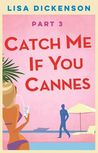 Catch Me If You Cannes: Part 3 review