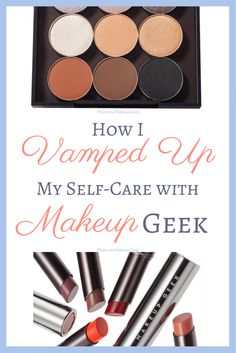 The first thing I did to start carving out time for self-care was to apply a bit of make-up each day. I stumbled upon Makeup Geek and I haven't looked back!