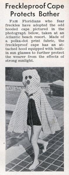 Beach resort wear: Freckleproof Cape Protects Bather, Modern Mechanix, 1940