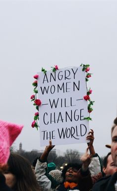 angry women will change the world! And if they don't find a healthier way to channel their anger-the world will change them. Feminist Af, Feminist Quotes, Angry Women, Women Rights, Womens Rights Feminism, Protest Signs, Protest Art, Protest Posters, Smash The Patriarchy