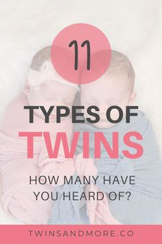Types of Twins - Did you know there are ELEVEN? - Twins Twin Baby Girls, Boy Girl Twins, Twin Mom, Twin Babies, Conjoined Twins, Fraternal Twins, Newborn Twins, Triplets, Mirror Image Twins