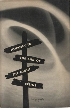Louis Ferdinand Celine, Journey to The End of The Night, New York: New Directions, 1934. Jacket by Alvin Lustig and [?] Quigley.