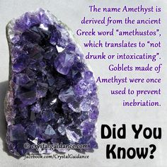 "Did you know that the name Amethyst is derived from the ancient Greek word ""amethustos"", which translates to ""not drunk or intoxicating"". Goblets made of Amethyst were once used to hinder inebriation (drunkenness). ~Jen"