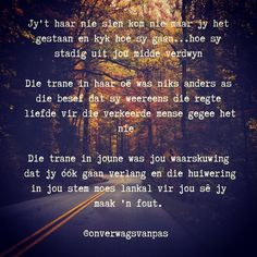 Afrikaanse Quotes, Happy Life Quotes, True Words, True Quotes, Poems, Africa, Healing, Inspirational Quotes, Wisdom