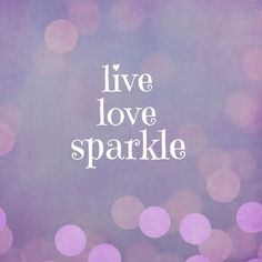 Live Love Sparkle Quote Art Print by Quote Life Shop - X-Small Art Prints Quotes, Art Quotes, Motivational Quotes, Life Quotes, Inspirational Quotes, Quote Art, Girly Quotes, No Ordinary Girl, Sparkle Quotes