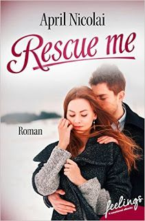 Merlins Bücherkiste: [Rezension] Rescue me - April Nicolai