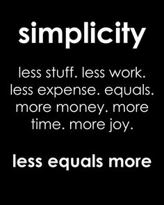 How To Simplify Your Life.   This is pretty much my motto.