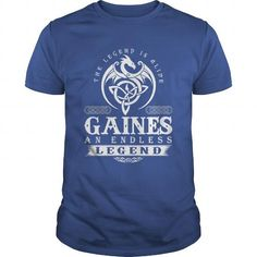 I Love The Legend Is Alive GAINES An Endless Legend T shirts