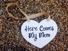 Hey, I found this really awesome Etsy listing at https://www.etsy.com/listing/185509382/here-comes-my-mom-wooden-heart-wedding